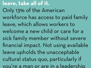 #CountMeIn Call to Action Week 28: If you have access to paid family leave, take all of it.